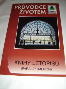 Czech Life Application Study Bible Portion - 1 and 2 Chronicles / Pruvodce Zivotem / Knihy Letopisu Paralipomenon