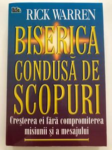 Biserica Condusa de Scopuri by Rick Warren / Romanian edition of The Purpose Driven Church / Life Publishers Romania / Paperback (9789737747198)