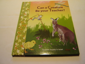 Can a Creature Be Your Teacher? / Illustrator: Liz Rabbah / Poems: Eila Godberg / Children's Book