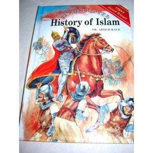 ILLUSTRATED History of Islam by DR. ABDUR RAUF / An Indispensable Masterpiece