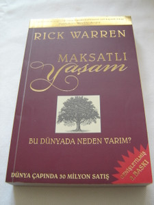 The Purpose Driven Life in Turkish Language / Maksatli Yasam / by Rick Warren