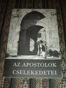 The Book of Acts with Commentary in Modern Today's Hungarian Language Version Printed in 1975
