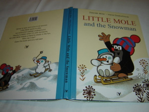 Little Mole and the Snowman / Concept and Illustrations by Zdenek Miler / Text: Hana Doskocilova