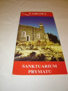 Tabgha Sanktuarium Prymatu / Pamphlet in Polish Language about The Place of the Sermon of the Mount ...