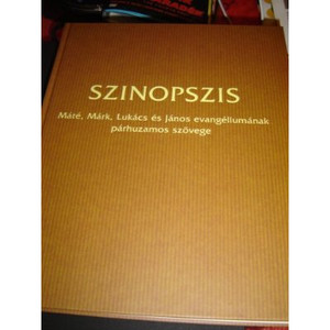 Magyar Szinopszis - The Harmony of the Gospels - Mate, Mark, Lukacs Es Janos