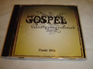 Gospel - Valódi gyöngyszemek / Hungarian Christian Worship CD Hymns /  Pintér Béla / Messze fenn egy hegyen, Ó mily hű Barátunk, ...