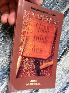 More Than A Carpenter in Hungarian Language / Tobb Mint Acs / by Josh McDowell /  Több Mint Ács