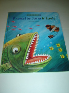 Lithuanian Children's Bible Series - Book 17 - Jonah the Prophet / Pranasas Jona ir Zuvis