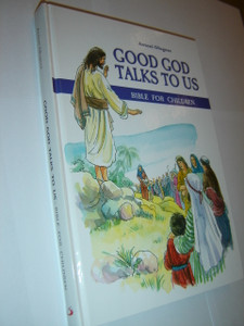 Good God Talks to Us, Bible for Children / by Bishop Antoni Dlugosz from Czestochowa in Poland