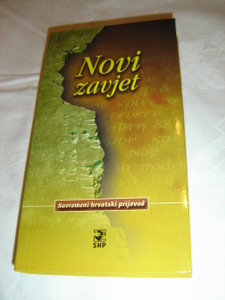 New Testament in Croatian Language - Contemporary Croatian Translation / Novi Zavjet