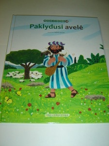 Lithuanian Children's Bible Series - Book 18 - The Lost Sheep and The Lost Son / Paklydusi Avele