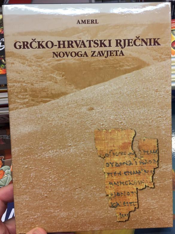 Greek - Croatian Dictionary to the New Testament / Grcko-Hrvatski Rjecnik Novoga Zavjeta (9789536709168)
