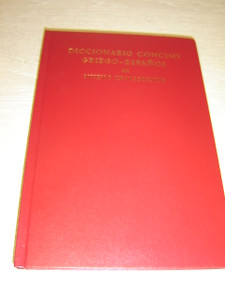 Greek - Spanish Dictionary to the New Testament / Diccionario Conciso Griego-Espanol del Nuevo Testamento