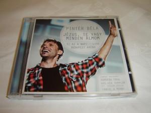 Pinter Bela - Jezus, Te vagy Minden Almom / Ez az a nap! - Live Budapest Arena