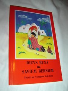 Latvian Children's Bible / Dievs Runa uz Saviem Berniem / Teksti no Svetajiem Rakstiem