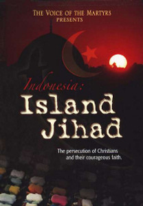 Indonesia: Island Jihad DVD (2005) / The Voice of the Martyrs Presentation / The Persecution of Christians and their Courageous Faith