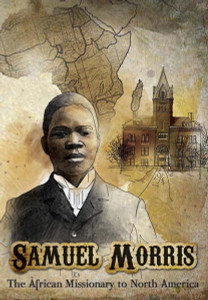 Samuel Morris: African Missionary to North America DVD (2012) Engaging and comprehensive documentary