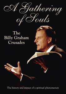 Gathering of Souls: The Billy Graham Crusades DVD (2014) A history an impact of a spiritual phenomenon