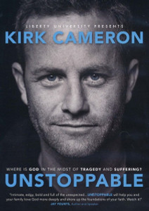 Unstoppable DVD (2013) Kirk Cameron - Where is God in the midst of tragedy and suffering?