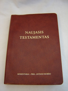 The New Testament in Lithuanian Language / Naujasis Testamentas / Kommentarai - Prel. Antano Rubsio