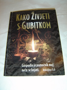 Croatian Bible Booklet - How can I live with my loss? / Kako zivjeti s gubitkom?