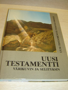 Finnish Illustrated New Testament with Pictures from the Holy Land / Uusi Testamentti Varikuvin Ja Selityksin