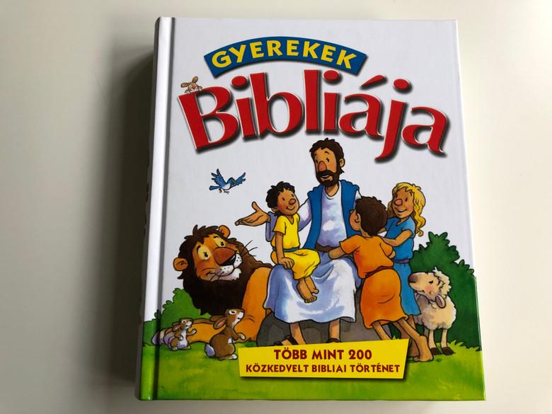 Gyerekek Bibliája / Hungarian edition of Read & Share Bible by Gwen Ellis / Over 200 Best Loved Bible Stories / Több mint 200 közkedvelt bibliai történet / Hardcover / Patmos Records 2014 (9789639617858)