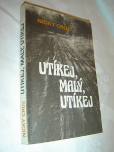 Run Baby, Run ( Czech Language Edition) / Utikey, Maly Utikey / Hate, Power, Survival, Forgiveness, Redemption