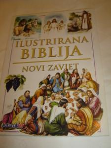 Illustrated Bible Stories from the New Testament in Croatian Language / Ilustrirana Biblija - Novi Zavjet