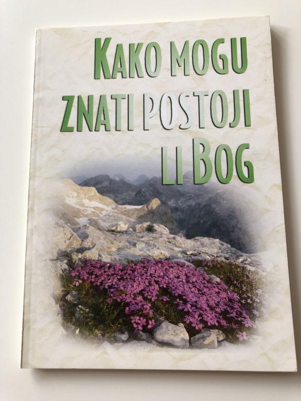 Kako mogu znati Postoji li Bog? / Croatian Language Booklet / How Can I Know There Is a God? / Paperback, 2004 (VI-W1G8-SU94)