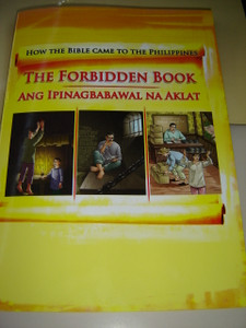 The Forbidden Book - How the Bible Came to the Philippines / Ang Ipinagbabawal Na Aklat / English - Tagalog Bilingual Edition