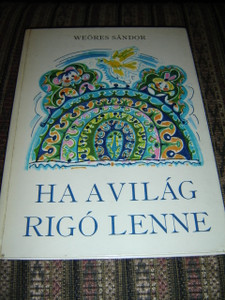 Ha a vilag rigo lenne / Weores Sandor - Harmadik kiadas / Hungarian Language Book for Children