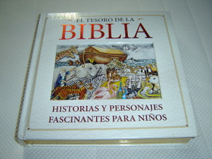 The Treasury of the Bible - Spanish Language Children's Bible / El Tesoro de la Biblia - Historias Y Personajes Fascinantes Para Ninos