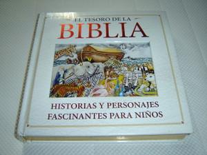 The Treasury of the Bible - Spanish Language Children's Bible / El Tesoro de la Biblia - Historias Y Personajes Fascinantes Para Ninos