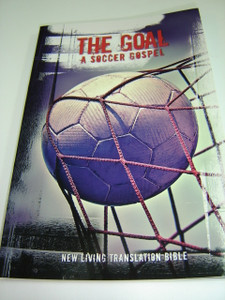 The GOAL  / A Soccer Gospel - Illustrated with full color pictures of Christian players and their testimony / The Gospel of Luke and the Acts of the Apostles