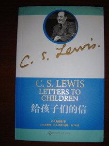 C.S.lewis: letters to children / Translated to Chinese language / Chinese Version