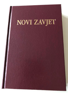 Novi Zavjet / The New Testament in Croatian Language / Hardcover / Burgundy / HBD 2013 / Translated from Greek texts by Lj. Rupčić / 11th edition (9789536709939)