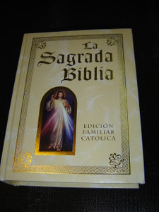The Ultimate Spanish Illustrated Catholic Family Bible Luxury Edition / La Sagrada Biblia Edicion Familiar Catolica Edicion de Lujo