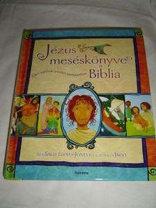 Jezus meseskonyve, a Biblia - Ott rejtozik minden tortenetben / The Jesus Storybook Bible (Hungarian Edition)