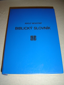 Czech Language Bible Dictionary / Biblicky Slovnik by Adolf Novotny