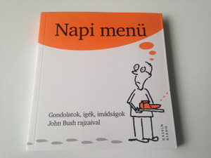 Napi menu - Gondolatok, igek, imadsagok John Bush rajzaival / The Funny Shape of Faith