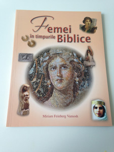 Women in the Bible / Femei in timpurile Biblice / Romanian Language Book