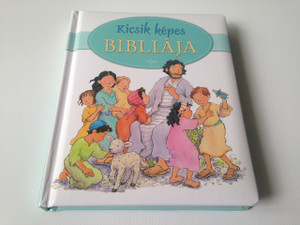 Kicsik Kepes Bibliaja / Hungarian Language Children's Bible / The Lion Nursery Bible in Hungarian