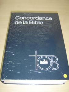 The Ultimate TOB French Bible Concordance / Concordance de la Traduction oecumnique de la Bible: TOB