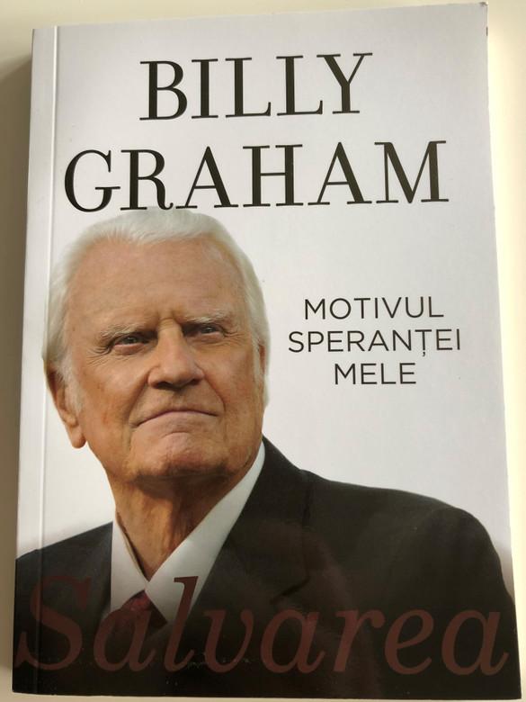 Motivul sperantei mele: Salvarea by Billy Graham / Romanian Translation of The Reason for My Hope: Salvation / Paperback 2014 / CLC Romania (9786068331133)