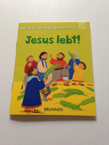 Jesus lives! - Jesus lebt! / Meine ersten Bibelgeschichten / Children's Bible Booklet in German Language