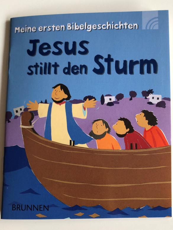 Jesus stillt den Sturm / German edition of Jesus and the Storm by Lion Hudson / German Children's Bible Stories / Meine ersten Bibelgeschichten / Illustrated by Alex Ayliffe / Brunnen 2015 / Paperback (9783765569517)