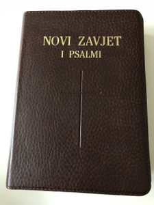 Novi Zavjet i Psalmi / The New Testament and The Book of Psalms in Croatian Language / Brown / Leather bound / Golden Edges / HBD 2008 / Translated from original languages by Lj. Rupčić (9789536709649)