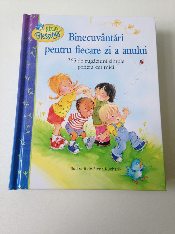 Binecuvântări Pentru Fiecare zi a Anului / Romanian Translation of Blessings Every Day / 365 de rugăciuni simple pentru cei mici / Illustrations by Elena Kucharik / Hardcover / 365-day devotional for Children (9786068279190)