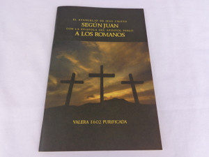 El Evangelio De Jesu Cristo Segun Juan con la Epistola del Apostol Pablo A Los Romanos - The Gospel of John and the Book of Romans in Spanish Language